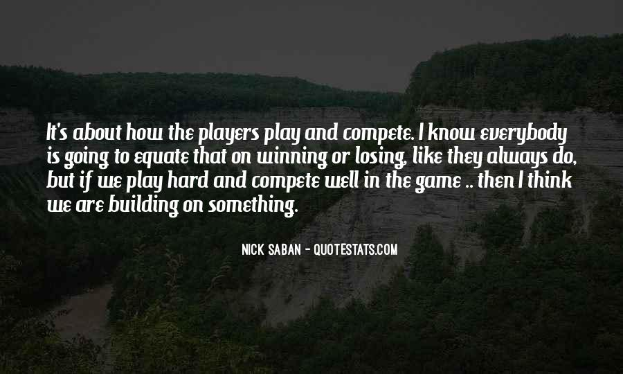 Play The Game Well Quotes #894170