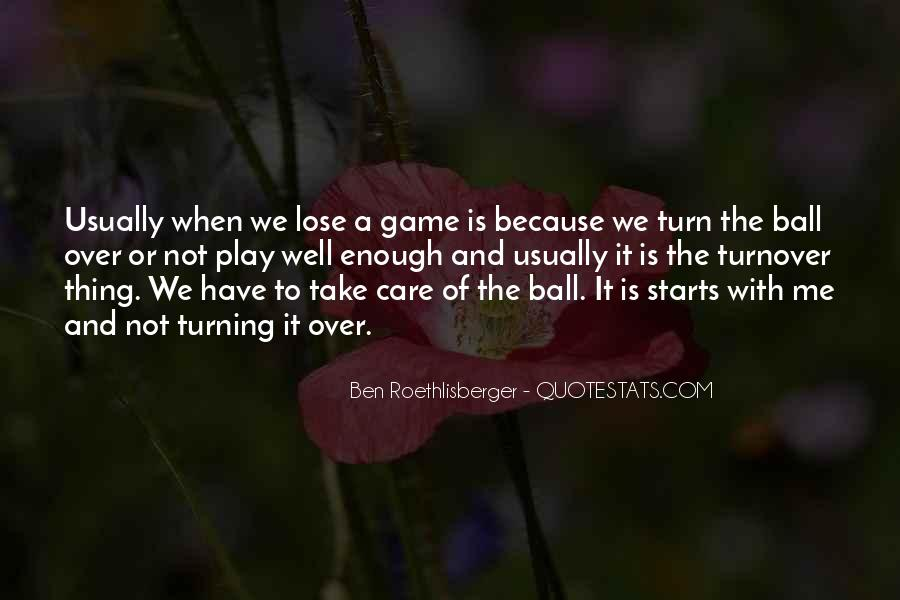 Play The Game Well Quotes #928578