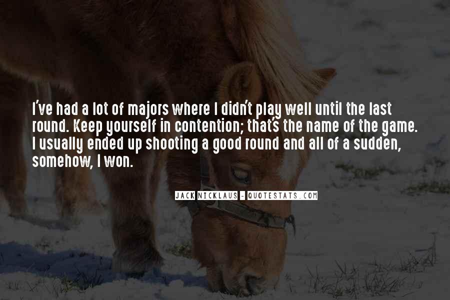 Play The Game Well Quotes #956034