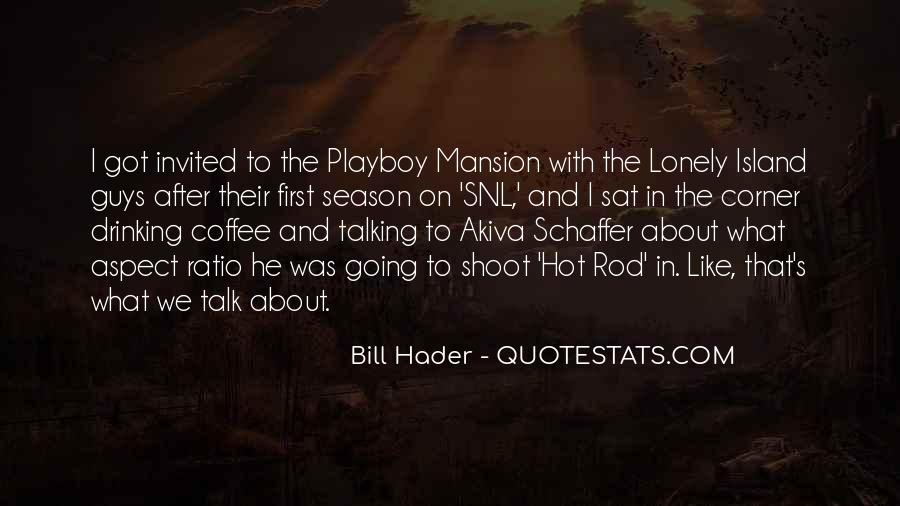 Playboy Mansion Quotes #774273