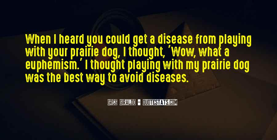 Playing With My Dog Quotes #1147196