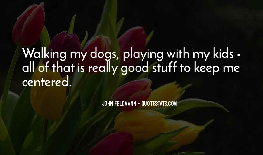 Playing With My Dog Quotes #886557