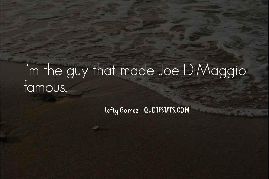 Quotes About Joe Dimaggio #1101010