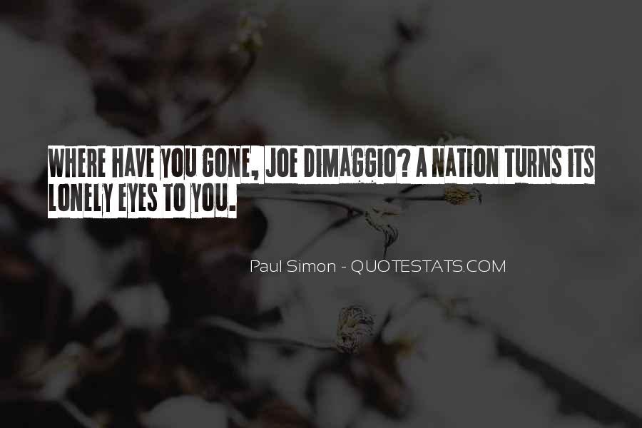 Quotes About Joe Dimaggio #1771416