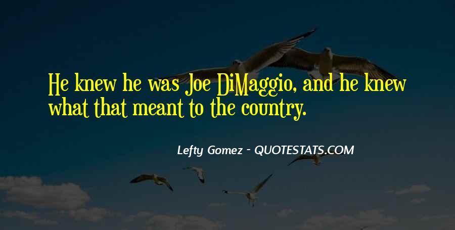 Quotes About Joe Dimaggio #240577