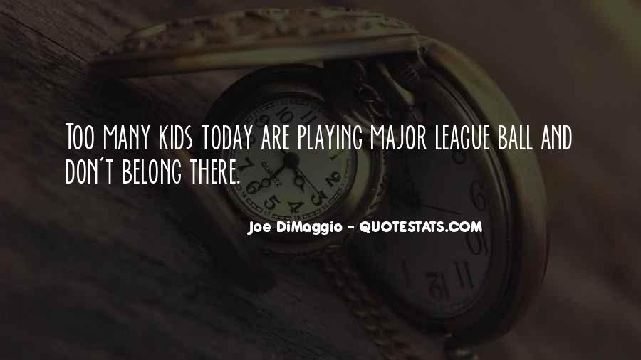 Quotes About Joe Dimaggio #282366