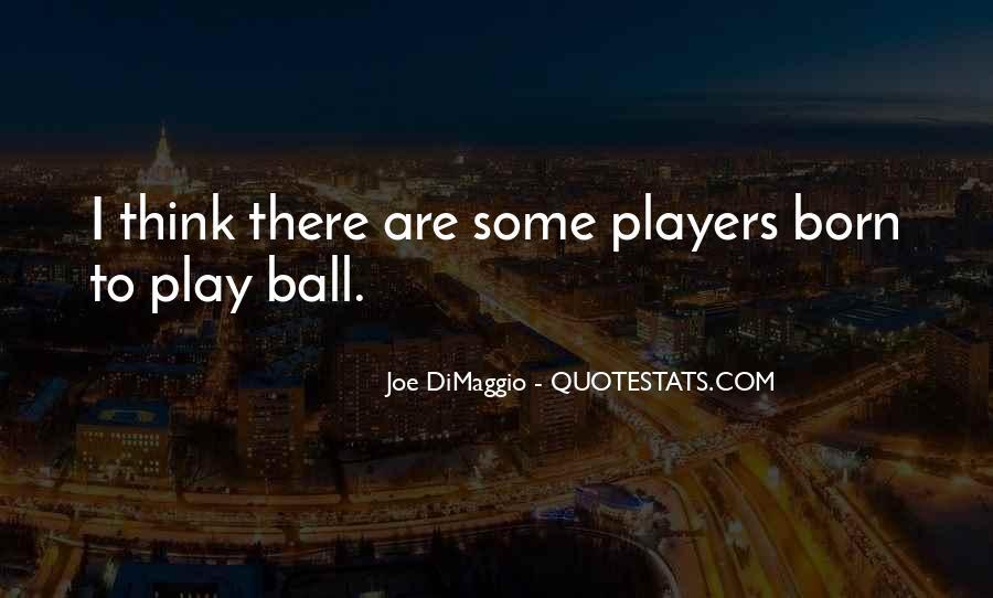 Quotes About Joe Dimaggio #563566