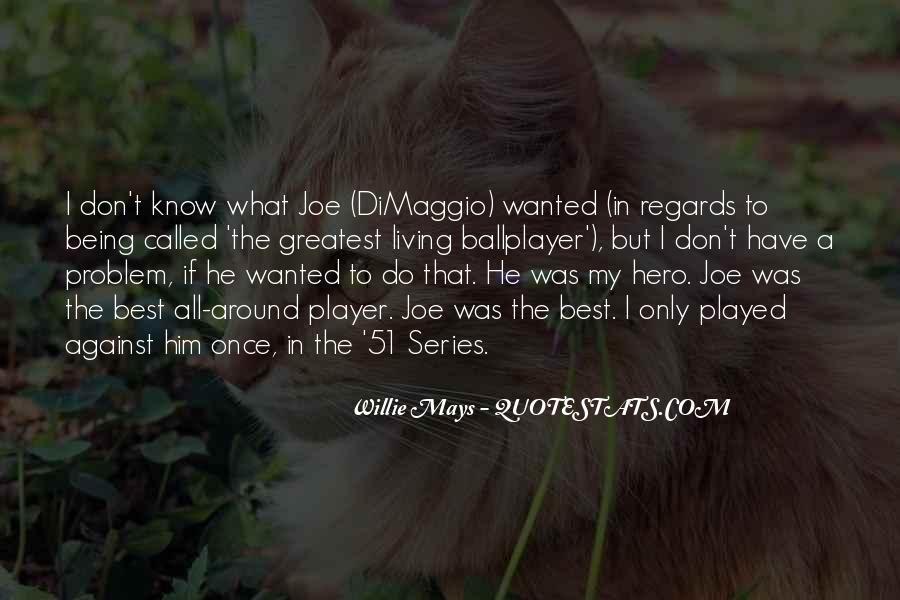 Quotes About Joe Dimaggio #647126
