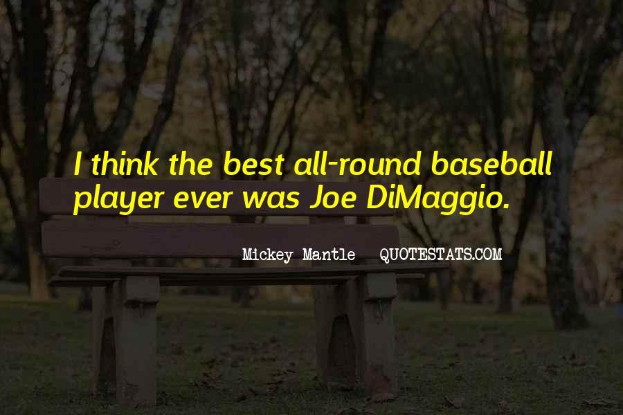 Quotes About Joe Dimaggio #668973