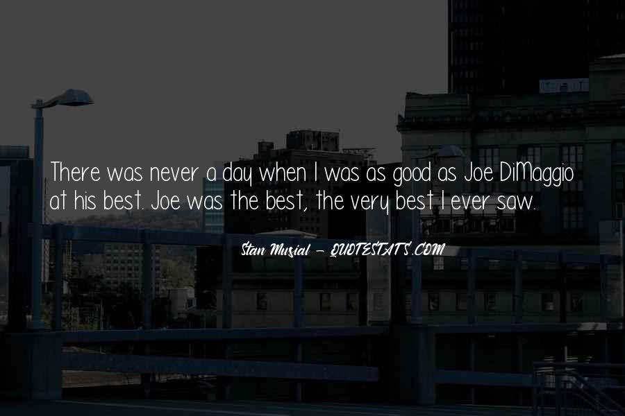 Quotes About Joe Dimaggio #806790