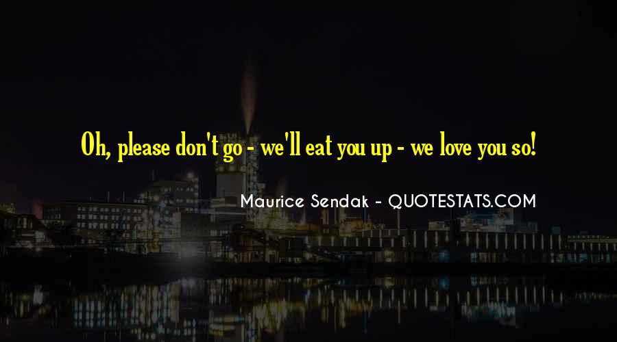Please Don't Go Love Quotes #560302