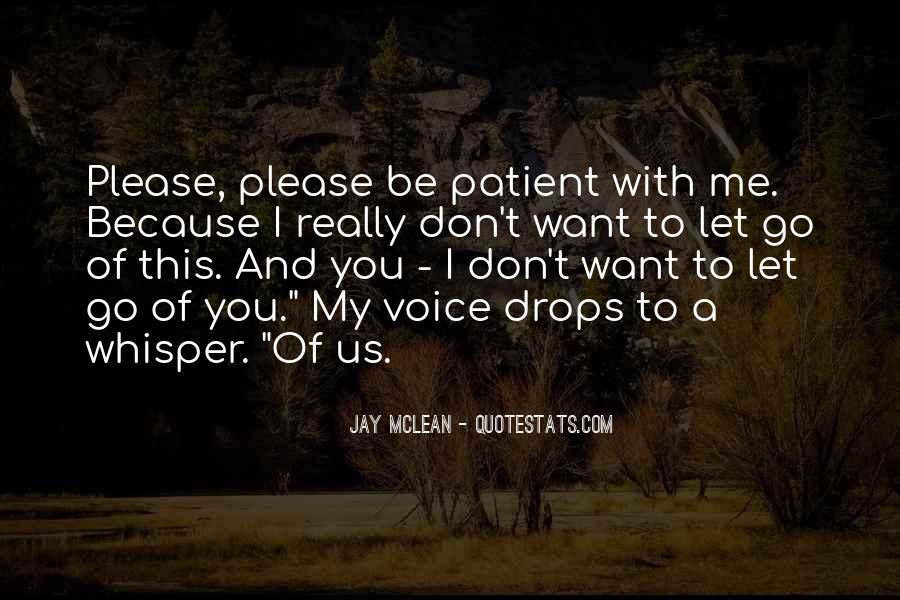 Please Don't Let Me Go Quotes #1004052