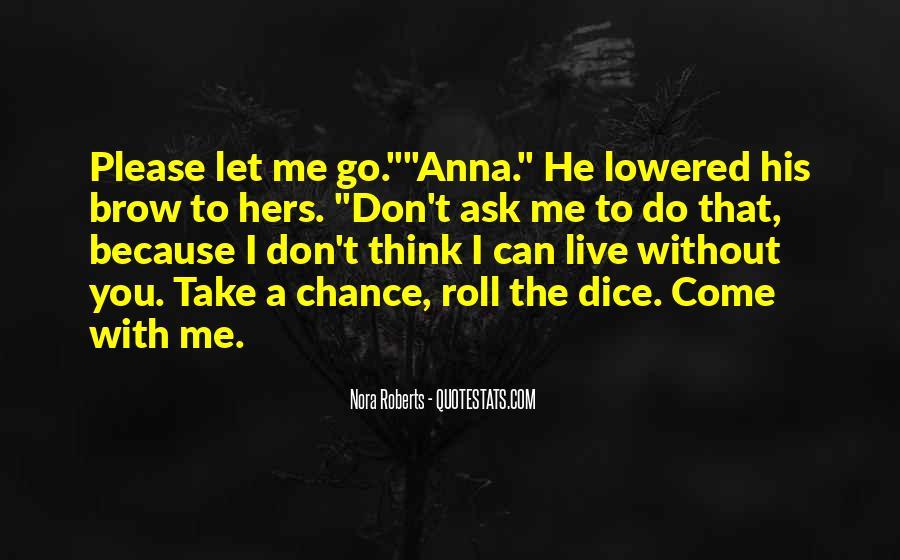 Please Don't Let Me Go Quotes #1628063