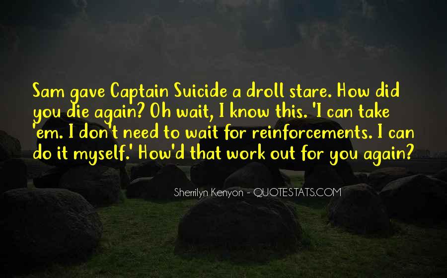Please Don't Let Me Go Quotes #527
