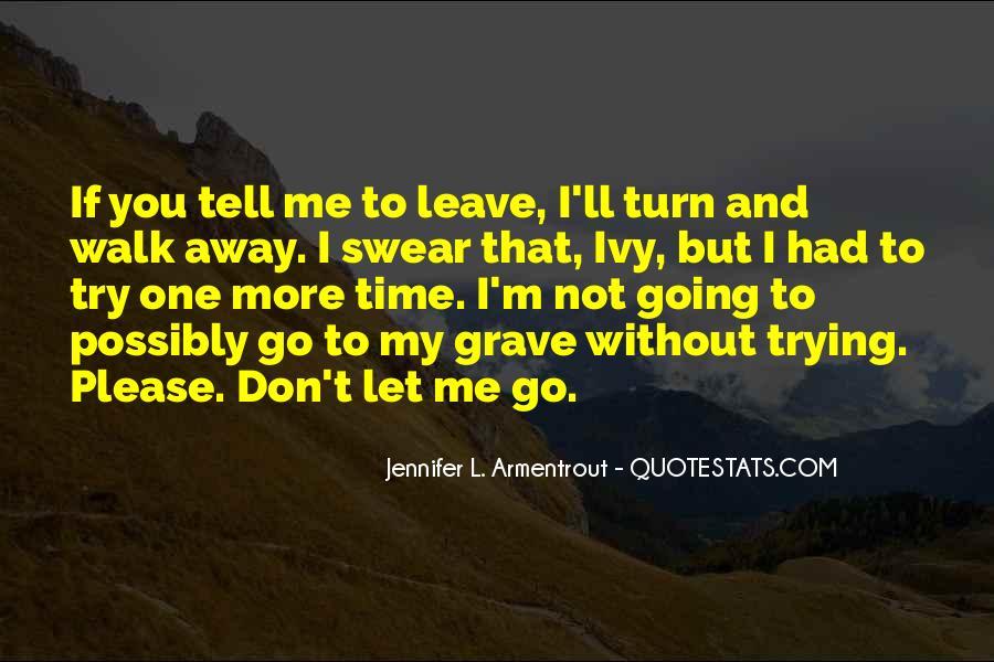 Please Don't Let Me Go Quotes #540741