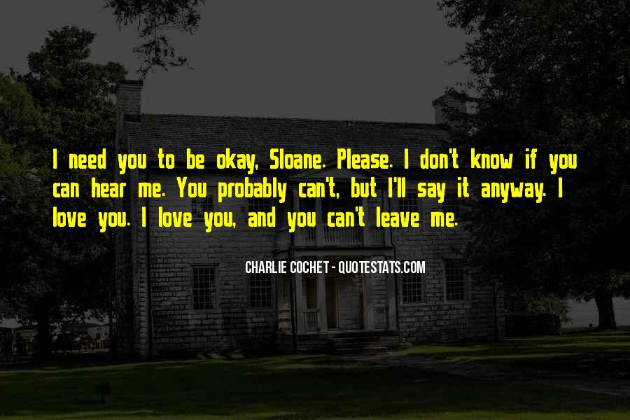 Please Don't Say You Love Me Quotes #1622093