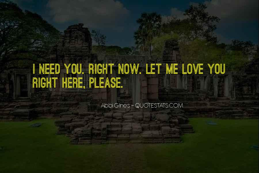 Please I Need You Quotes #1075045