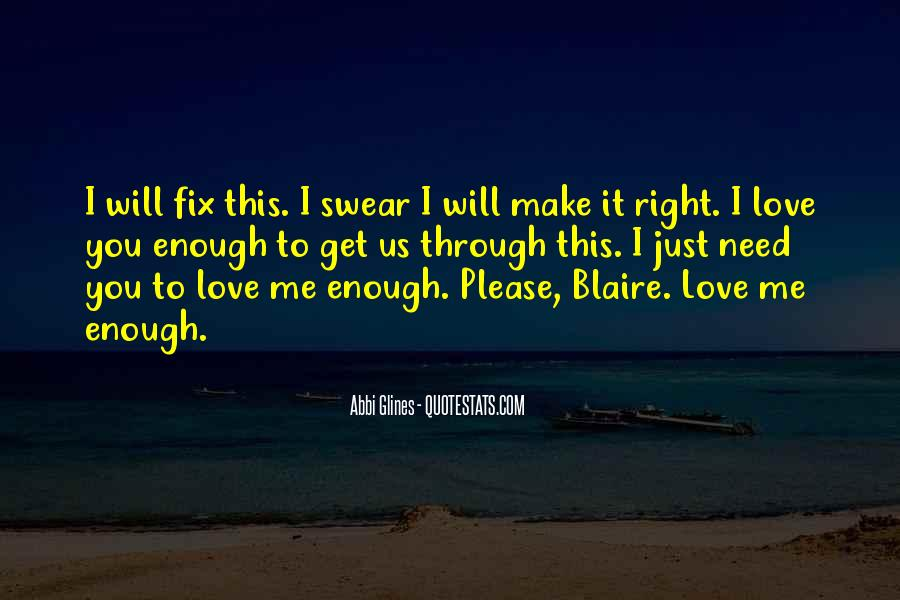 Please I Need You Quotes #1209093