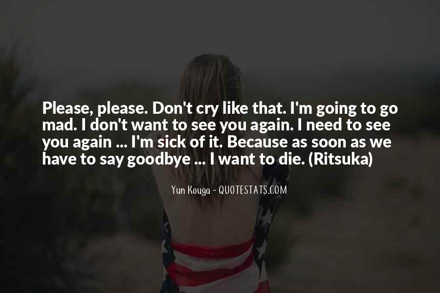 Please I Need You Quotes #1396890