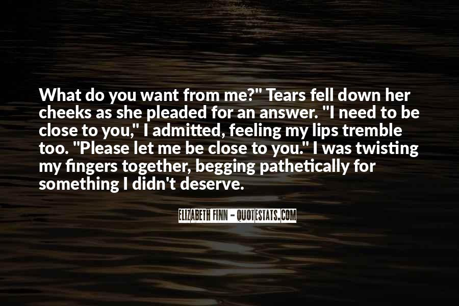 Please I Need You Quotes #1437024