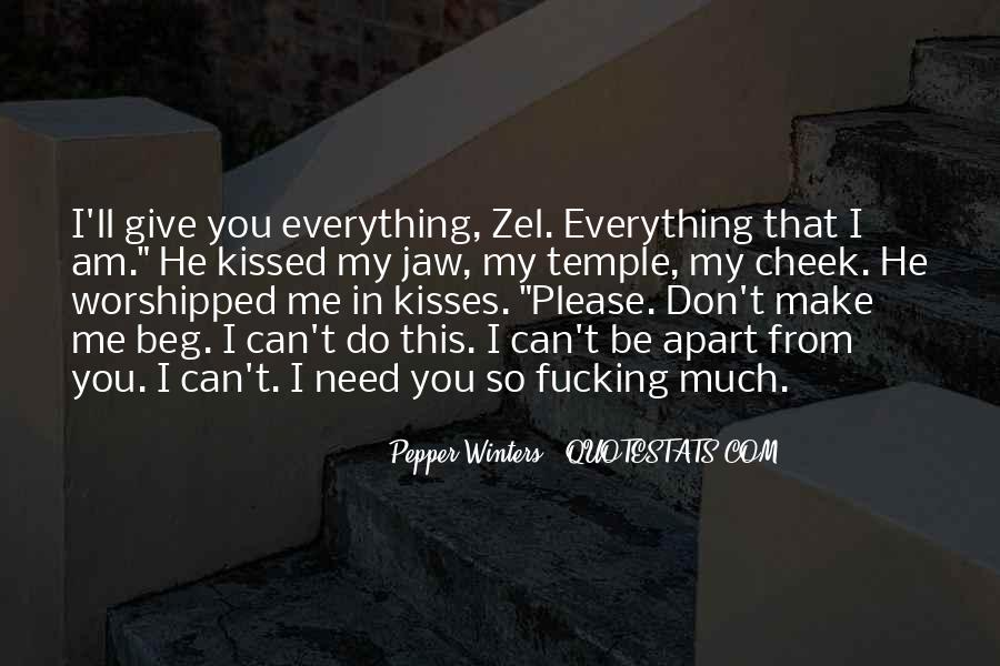 Please I Need You Quotes #1451874