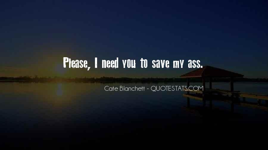 Please I Need You Quotes #156126