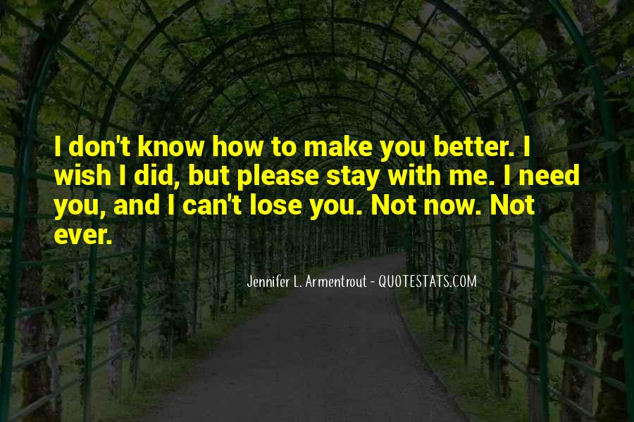 Please I Need You Quotes #434079