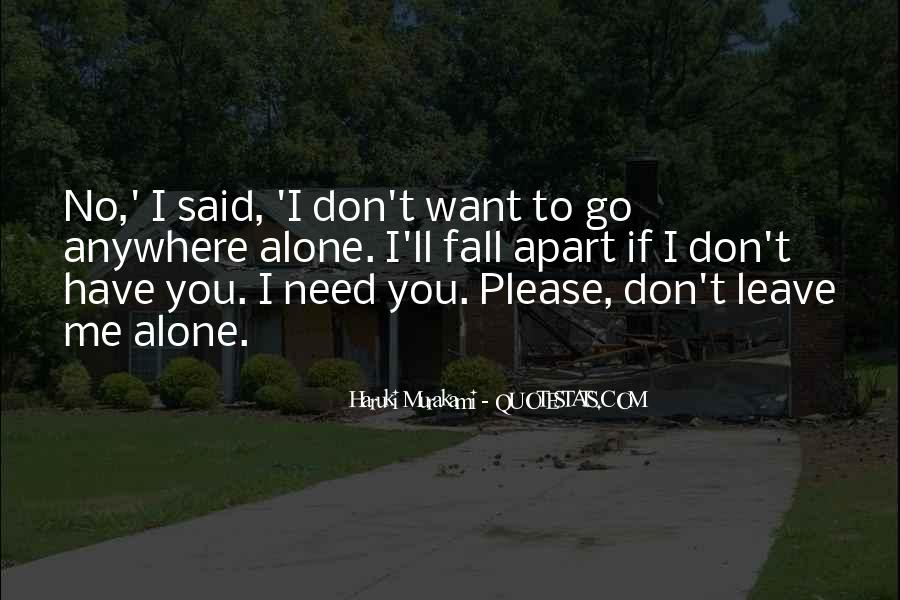 Please I Need You Quotes #543556