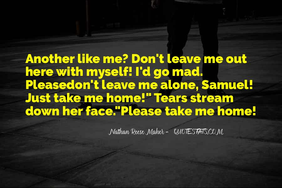 Please Leave Me Alone Quotes #1049860
