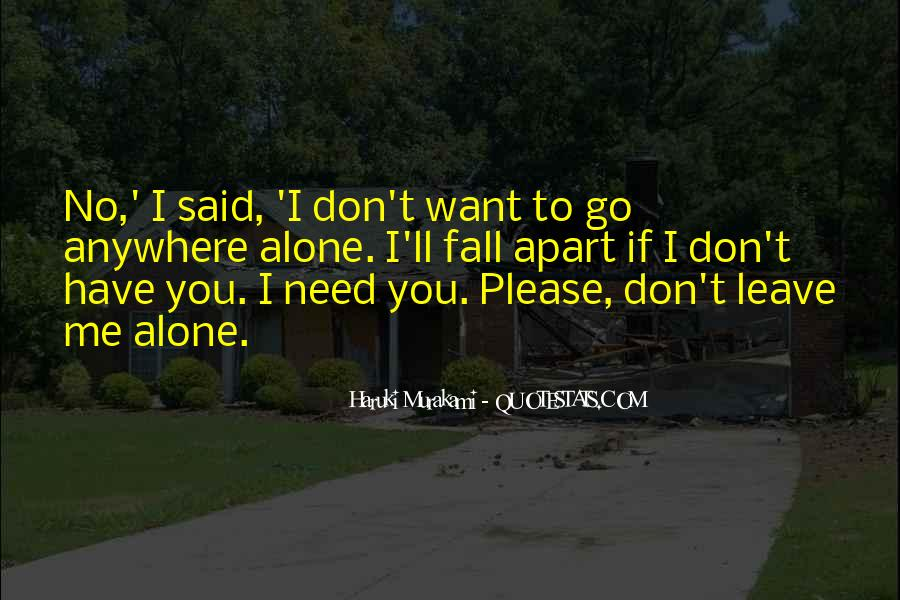 Please Leave Me Alone Quotes #543556
