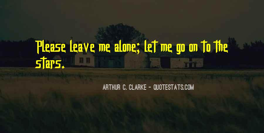 Please Leave Me Alone Quotes #71278