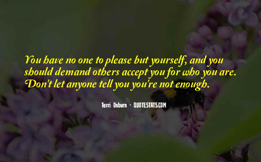 Please No One But Yourself Quotes #1565408