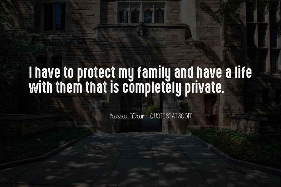 Please Protect My Family Quotes #192203