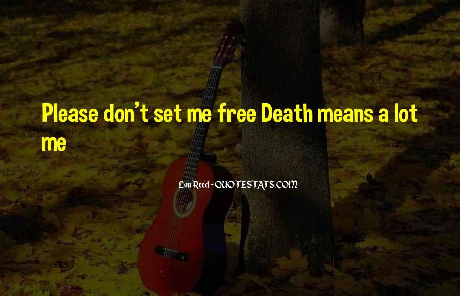 Please Set Me Free Quotes #1270323