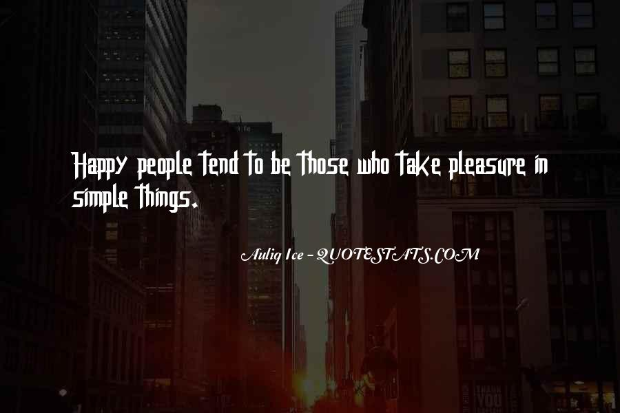 Pleasure In Simple Things Quotes #269151