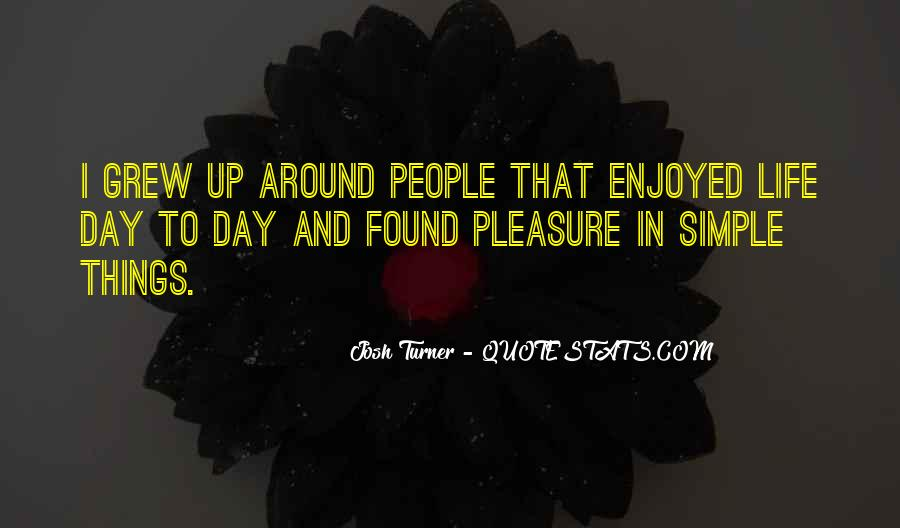 Pleasure In Simple Things Quotes #472964