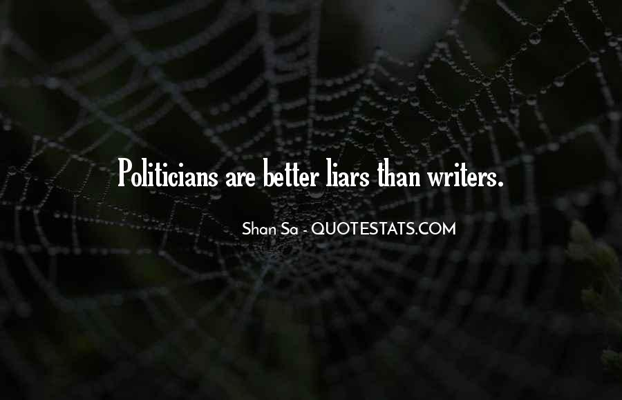 Politicians Are Liars Quotes #1672811