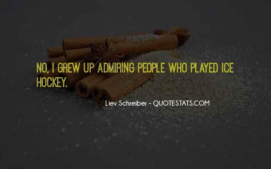 Quotes About Admiring People #1869593