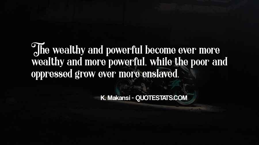 Poor And Wealthy Quotes #1127639