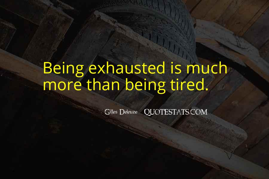 Quotes About Being Tired #165023
