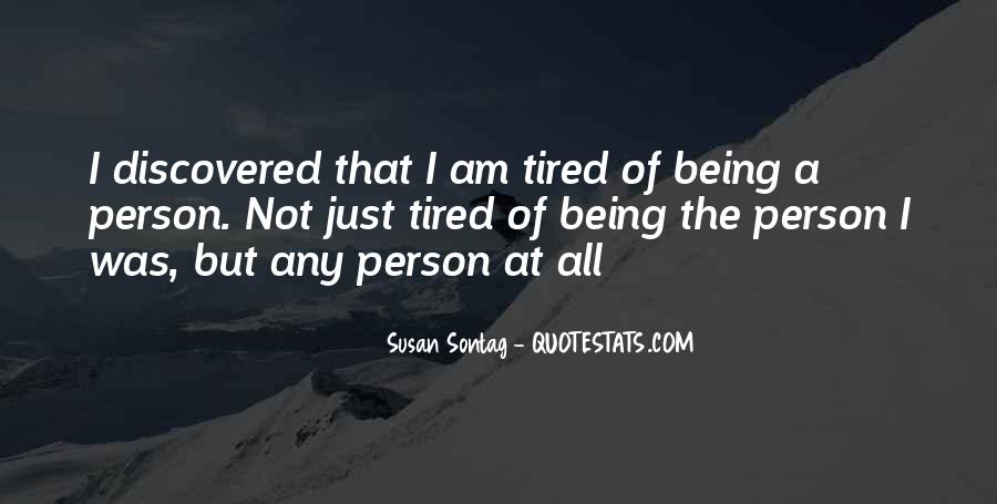 Quotes About Being Tired #345838