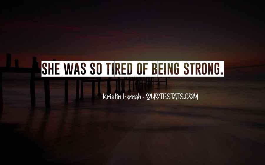 Quotes About Being Tired #520906