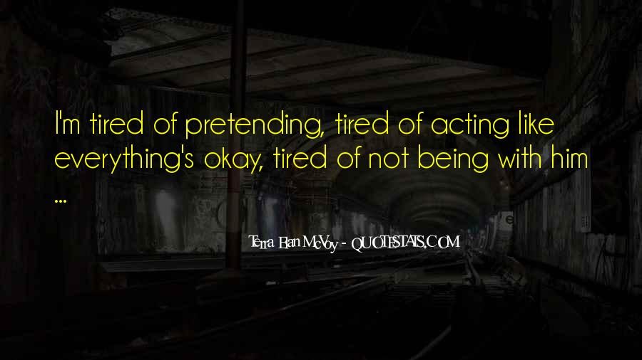 Quotes About Being Tired #535209
