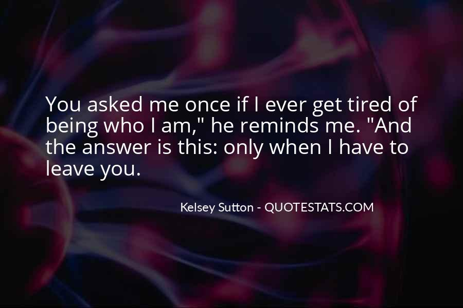 Quotes About Being Tired #549750