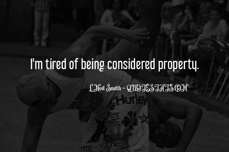Quotes About Being Tired #571888