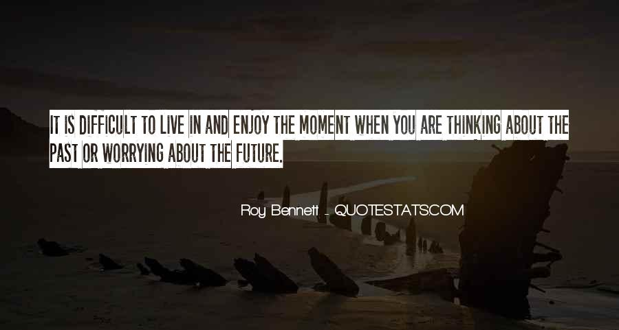 Quotes About About Living Life #329194