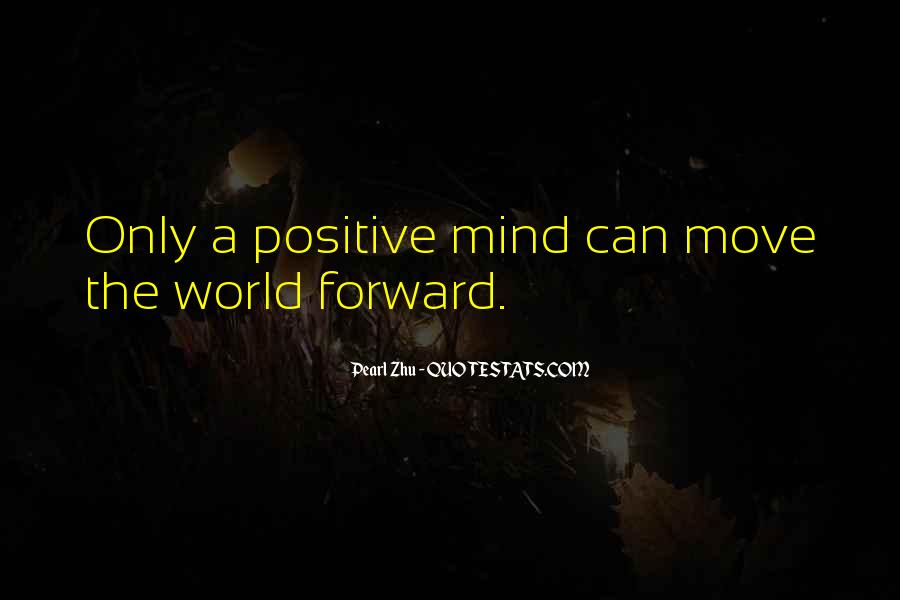 Positive Forward Thinking Quotes #249237
