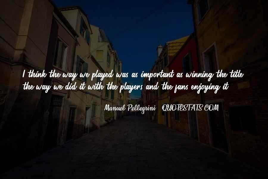 Quotes About Manuel Pellegrini #340374