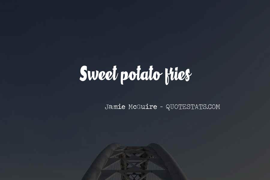 Potato Fries Quotes #1153535