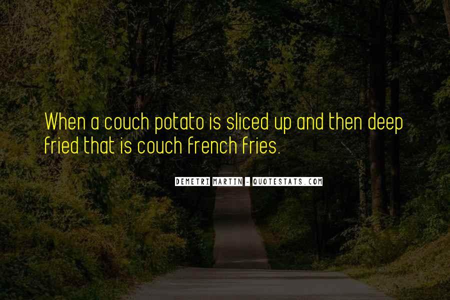 Potato Fries Quotes #1452108